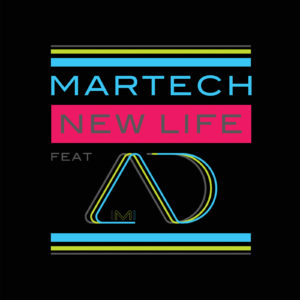 Martech feat Aimi D - New Life
